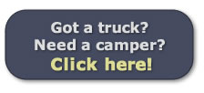 got a truck? need a camper? click here!